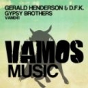 Gerald Henderson & D.F.K. - Gypsy Brothers