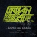 Urban Assault  - Feels So Good (Ninja Kore Remix)
