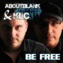 Aboutblank & KLC  - Be Free (Alternative Mix)
