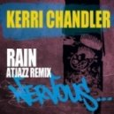 Kerri Chandler - Rain (Atjazz Remix)