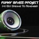 Funky Brass Project - I've Got Dreams to Remember (Original Mix)