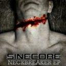 Sinecore - Neckbreaker