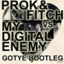 GOTYE - Somebody That I Used To Know (Prok & Fitch vs My Digital Enemy Booty)