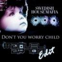 Swedish House Mafia - Don't You Worry Child (Manuel Artoni Edit)
