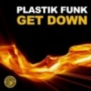 Plastik Funk - Get Down (Original Mix)