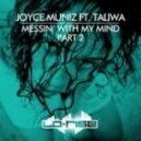 Joyce Muniz, Taliwa - Messin' With My Mind (Don't Mess Vocal)
