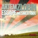 Artem Zlobin - Escape (Mesmer Remix)