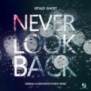 Vitaliy Ghost - Never Look Back (RedEyedPotatoBoy Remix)