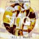 Max Chapman - All I Want (Original Mix)