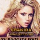 Shakira - Addicted To You (DJ Radoske edit)