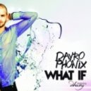 Dayro Phonix - What if Feat Dhany (Constantin Remix)
