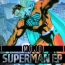 Mojo - Superman (Original Mix)