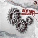 Red Tape - Mechanic (VIP mix)