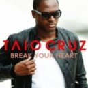 Taio Cruz - Break Your Heart (Mike Candys & Jack Holiday Bootleg)