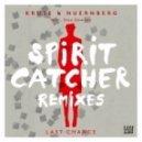 SPIRIT CATCHER, NILS NUERNBERG, FLORIAN KRUSE, STEE DOWNES, KRUSE & NUERNBERG - Last Chance (Spirit Catcher Remix)