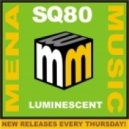SQ80 - Luminescent (Original Mix)