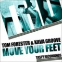 Tom Forester & Kava Groove - Move Your Feet (Original Mix)