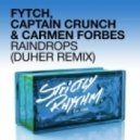 Fytch and Captain Crunch feat. Carmen Forbes - Raindrops (Duher Mix)