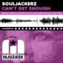Souljackerz - Can't Get Enough (Nervous Kid Remix)