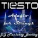 DJ Tiesto - Adagio for Strings (DJ Mentarey Bootleg)