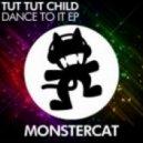 Tut Tut Child - Dance To It (Original Mix)