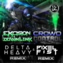 Excision, Downlink - Crowd Control (Pixel Fist Remix)