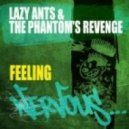 The Phantom's Revenge, Lazy Ants - Feeling (Original Mix)