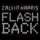 Calvin Harris - Flashback (Killagraham Remix)