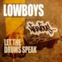 Lowboys - Let The Drums Speak (Original Mix)