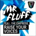 Mr. Fluff feat. The Empress -  Raise Your Voices (Odmark Remix)