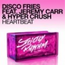 Disco Fries ft. Jeremy Carr & Hyper Crush - Heartbeat (Loopers Remix)