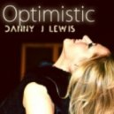 Danny J Lewis - Optimistic (Original Mix)
