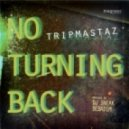 Tripmastaz  - No Turning Back (Instrumental Mix)