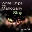 White Cheeps Feat Mahogany - Stay (Club Mix)