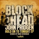 John Pridgen  - Hold On To Tonight (Mike Newman Remix)