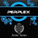 Perplex - Glorious Times