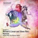 Michael & Levan & Stiven Rivic - Maneuver  (Incl Guy Mantzur Remix)