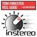 Tom Forester - Feel Good (DJ Dan Remix)