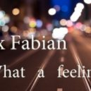 Alex Fabian - What a feeling