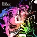 Bass Science  - Be Still and Know (Original Mix)