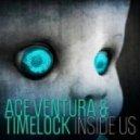 Ace Ventura & Timelock - Inside Us (Original)
