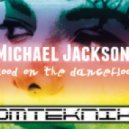 Michael Jackson - Blood Is On The Dance Floor (Tom Teknik Bootleg)