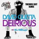 David Guetta - Delirious feat. Tara McDonald (Cherry Coke & Thiewse Edit Remix)
