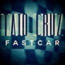 Taio Cruz - Fast Car (8 Barz Extended)