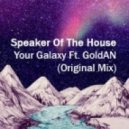 Speaker Of The House - Your Galaxy Ft. GoldAN