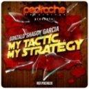 Gonzalo Shaggy Garcia - My Tactic, My Strategy (Original Mix)