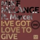 Mike Melange - I've Got Love To Give Feat Marcel (Memento Remix)