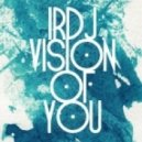 I.R.D.J - Vision Of You (Club Mix)