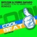 Shylton, Forro Safado - Eu Quero Tchu Eu Quero Tcha (Groove Addiction Remix)