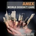 Amex - World Doesn't Care (Natlife Cares About The World Remix)